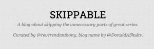 Skippable